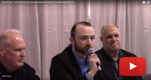 Print Smart: Tools for Saving Time and Money! Graphics Canada Expo Part 2
