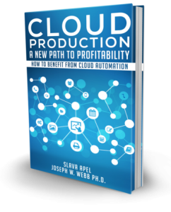 Cloud Production: A New Path to Profitability by Slava Apel and Dr. Joe Webb